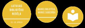 """Latvijas Bibliotēku nedēļas """"Mainās bibliotēka, mainās sabiedrība"""" aktivitātes"""