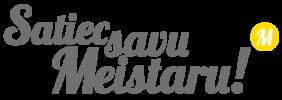 SATIEC SAVU MEISTARU 155 vietās visā Latvijā!