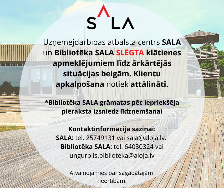 Uzņēmējdarbības atbalsta centrs SALA un Bibliotēka SALA SLĒGTA