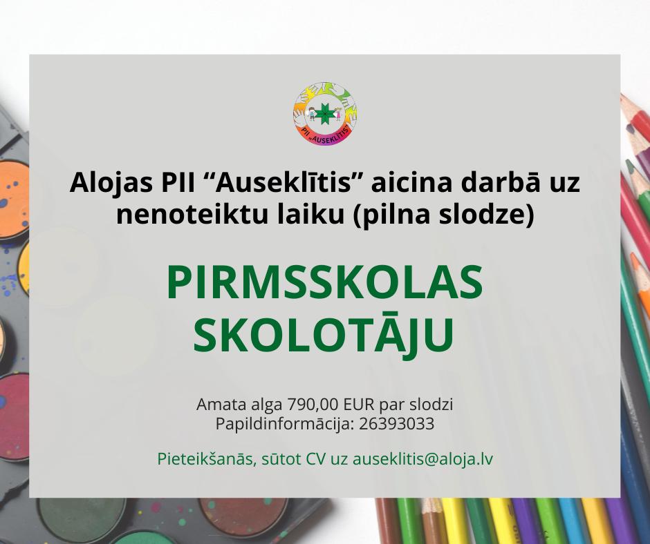 """Alojas pirmsskolas izglītības iestāde """"Auseklītis'' aicina darbā pirmsskolas skolotāju"""
