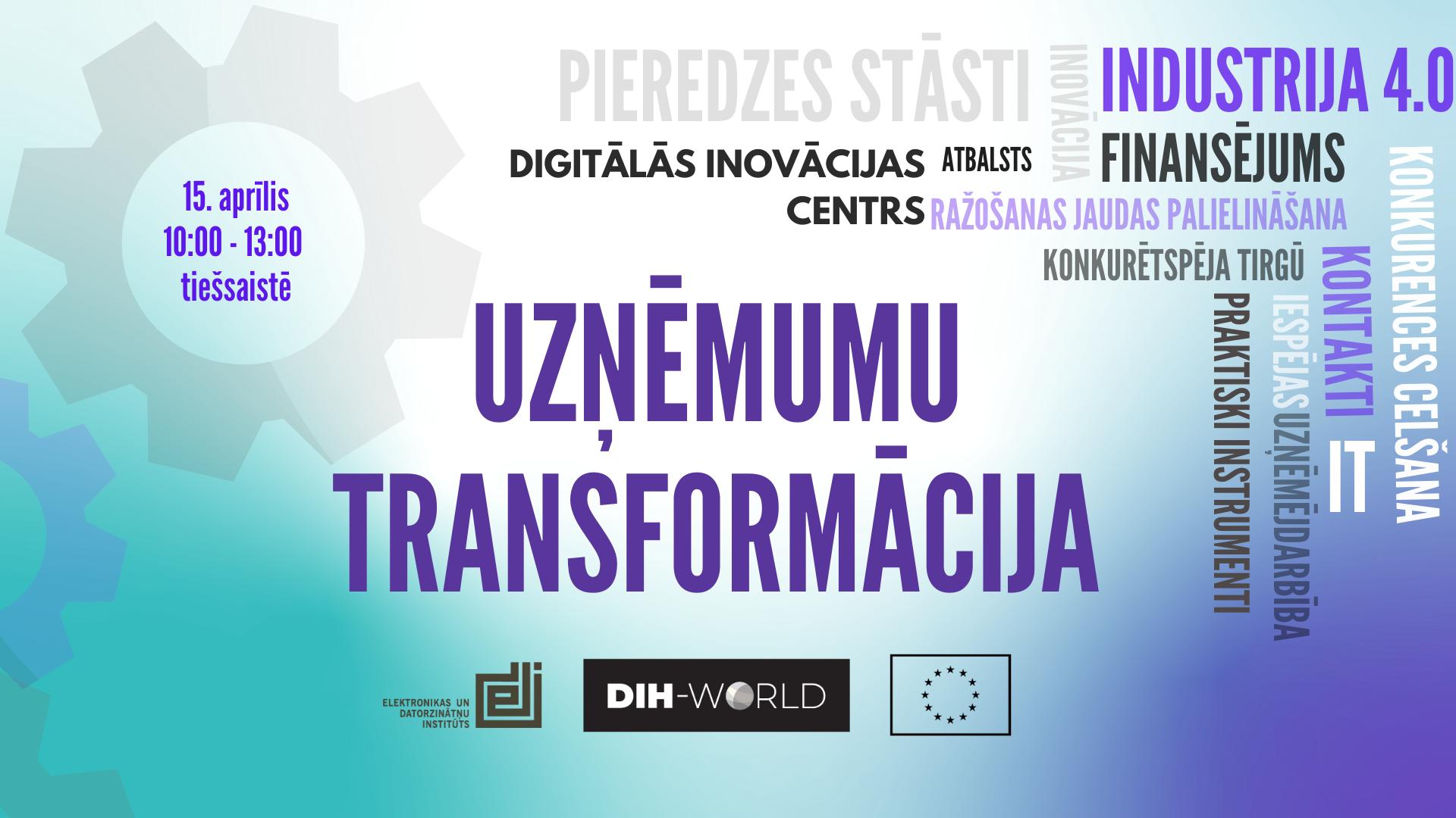 """15.aprīlī notiks tiešsaistes pasākums """"DIH kā uzņēmumu digitālās transformācijas veicinātājs"""""""