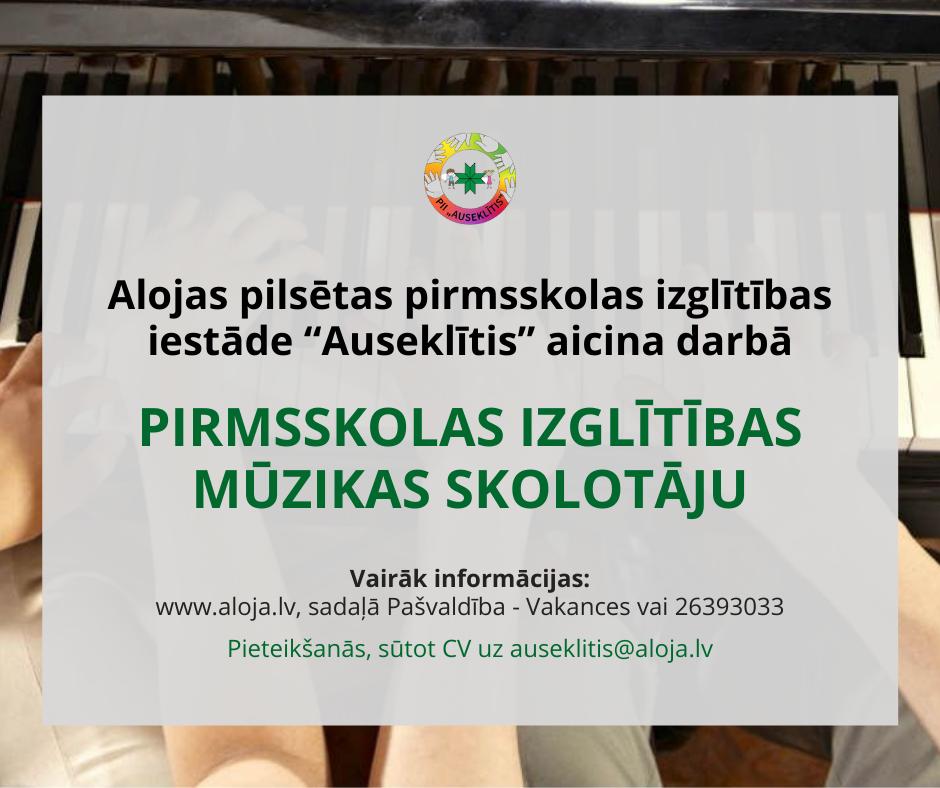 """Alojas pirmsskolas izglītības iestāde """"Auseklītis'' aicina darbā pirmsskolas mūzikas skolotāju"""
