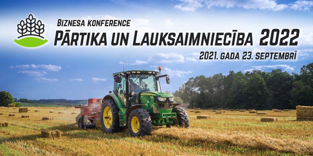 Notiks biznesa konference  PĀRTIKA UN LAUKSAIMNIECĪBA 2022