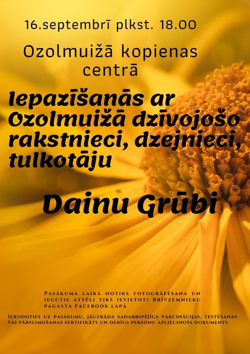 Iepazīšanās ar rakstnieci, dzejnieci un tulkotāju Dainu Grūbi