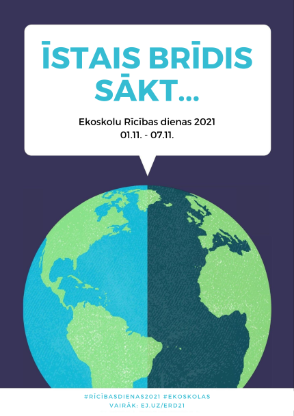 """Ar saukli """"Īstais brīdis sākt…"""" izglītības iestādes tiek aicinātas piedalīties """"Rīcības dienās"""" un nākt klajā ar risinājumiem globālām vides problēmām"""