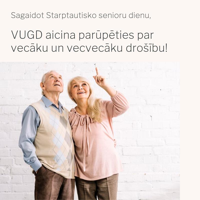 VUGD aicina parūpēties par vecāku un vecvecāku drošību!